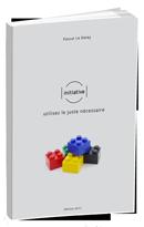 initiative101 - utiliser le juste nécessaire - guide pour chefs de projets